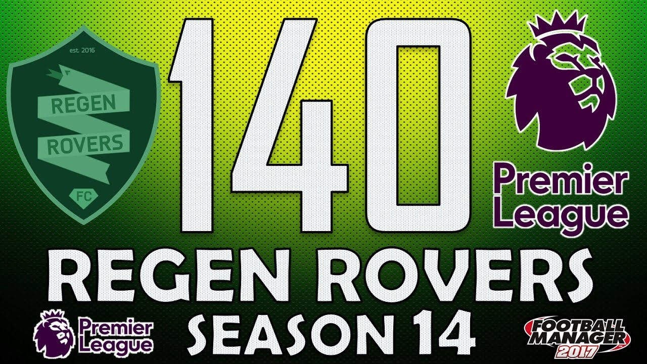 Regen Rovers | #140 Season 14 Review | Football Manager 2017 Create-A-Club Career