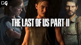 The Last of Us Part II   Everything You Should Know