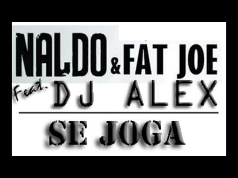 Baixar Naldo - Se Joga feat. Fat Joe REMIX (Dj Alex Remix)