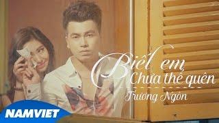 Biết Em Chưa Thể Quên - Trương Ngôn   MUSIC VIDEO 4K