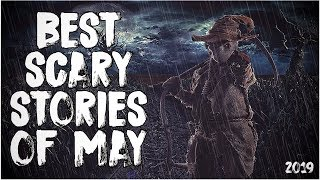 Best Scary Stories Of May 2019!