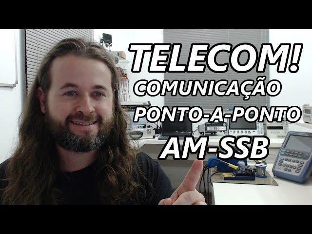AULA DE TELECOMUNICAÇÕES: MODULAÇÃO AM-SSB NA COMUNICAÇÃO PONTO-A-PONTO