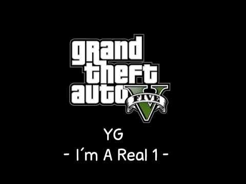 Baixar [GTA V Soundtrack] YG - I'm A Real 1 [Radio Los Santos]