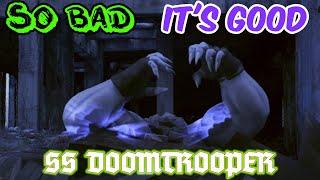 SS Doomtrooper - So Bad It's Good