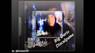 Big Dario - Disculpame
