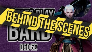 HOW TO PLAY BARD: Behind the Scenes