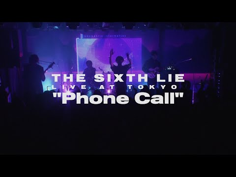 【LIVE VIDEO】THE SIXTH LIE - Phone Call