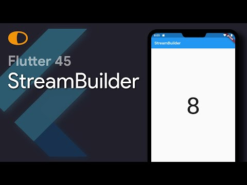 Flutter 45: StreamBuilder