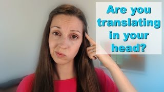 How to stop translating in your head: Speak English Fluently