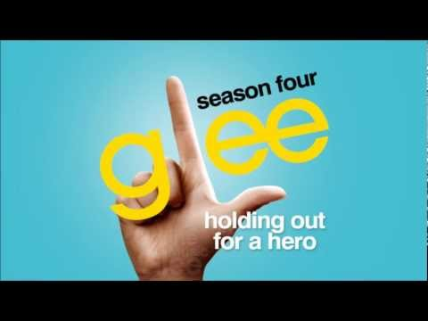 Holding Out For A Hero - Glee [HD Full Studio]