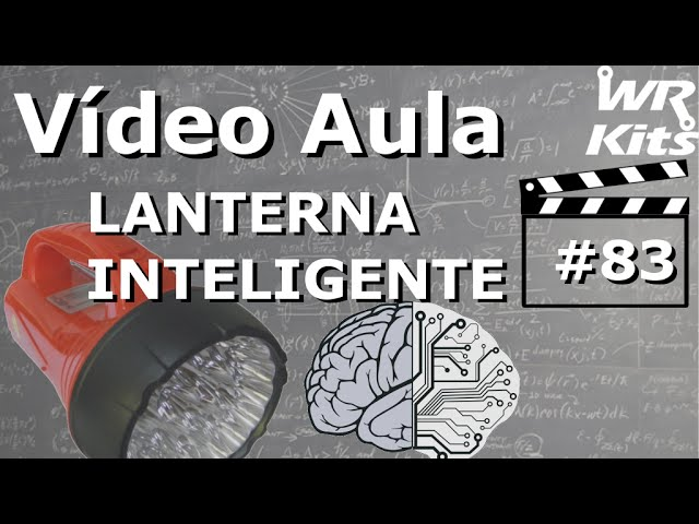 LANTERNA INTELIGENTE (SMART LANTERN) | Vídeo Aula #83