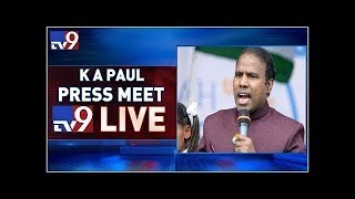 KA Paul Press Meet- Live..