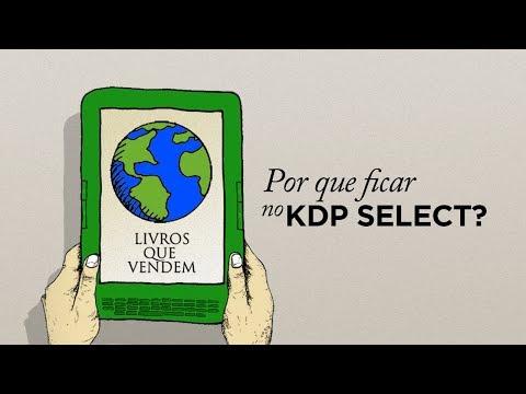 Por que ficar no KDP Select da Amazon - Livros Que Vendem
