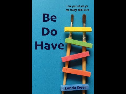 New Bestseller: Be Do Have by Lynda Dyer