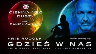"""Kris Rudolf Gdzieś w Nas - """"Ciemna Noc Duszy"""" Gość Daniel Cankow © VTV"""