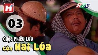 Cuộc Phiêu Lưu Của Hai Lúa - Tập 03 | Phim Tình Cảm Việt Nam Hay Nhất 2018