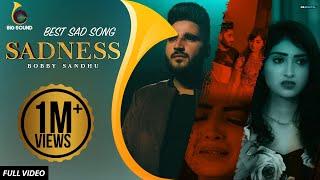Sadness – Bobby Sandhu
