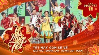 Tết Này Con Sẽ Về - Khả Như, Puka, Huỳnh Lập, Dương Lâm   Gala Nhạc Việt 11 (Official)