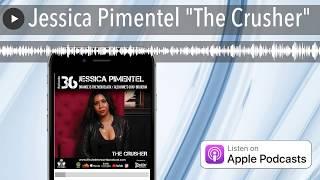 "Jessica Pimentel ""The Crusher"""
