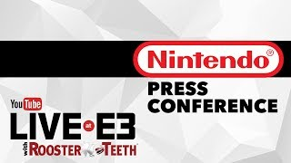 E3 2017: Nintendo Press Conference - YouTube Live at E3 with Rooster Teeth