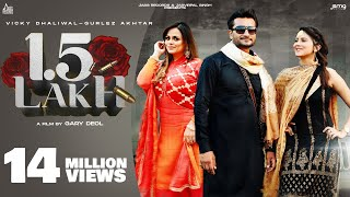 1 5 Lakh – Vicky Dhaliwal – Gurlez Akhtar Video HD