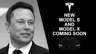 Tesla New Model S And Model X Coming Soon