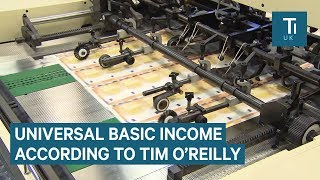 How a universal basic income could work, according to Tim O'Reilly