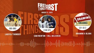 Lakers/Thunder, Cam Newton + Bill Belichick (8.6.20) | FIRST THINGS FIRST Audio Podcast