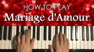How To Play - Mariage d'Amour (PIANO TUTORIAL LESSON)