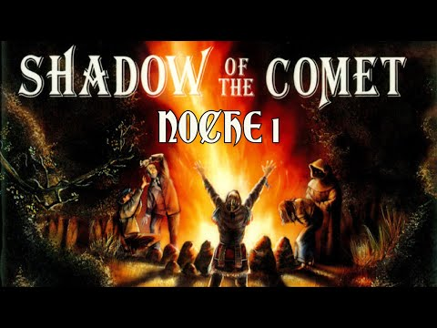 Guía de Shadow of the Comet - Noche 1