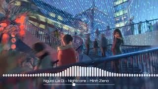 Người Lạ Ơi - Nightcore - Superbrothers x Karik x Orange