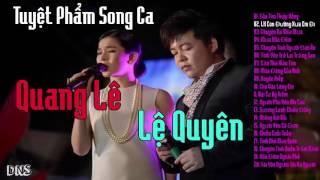Tuyệt Phẩm Song Ca Quang Lê Lệ Quyên 2019 - LK Con Đường Xưa Em Đi   Tuyệt Đỉnh Song Ca Bolero 2019