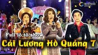 """[FULL] Lô tô show """"Cải Lương Hồ Quảng 7"""" Lộ Lộ, nghệ sĩ Thanh Hằng, Đinh Sơn Tùng"""