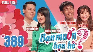 WANNA DATE| EP 389 UNCUT| Pham Tin - Thuy Trang | Trong Quang - Thuy Vi| 030618 💖