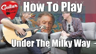 How To Play - Under The Milky Way by The Church - Correct Way