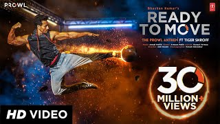 Ready To Move – Tiger Shroff – The Prowl Anthem