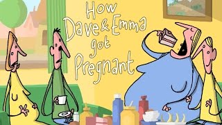 How Dave And Emma Got Pregnant