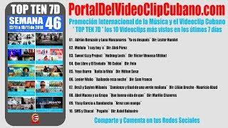 PORTAL DEL VÍDEO CLIP CUBANO * TOP TEN 7D* SEMANA 46 / 2018