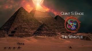 Quint S Ence - Quint S Ence - The Whistle (Full Length Mix)