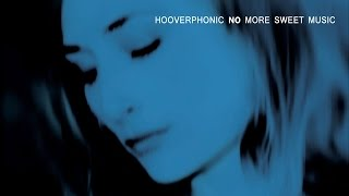 Hooverphonic - No More Sweet Music (2005) (Full Album)