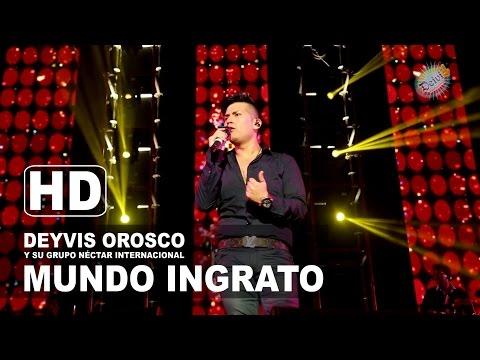 MUNDO INGRATO Deyvis Orosco y su Grupo Nectar Internacional Concierto 2015 HD