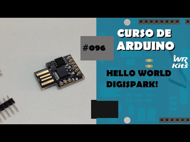 HELLO WORLD DIGISPARK! | Curso de Arduino #096