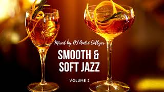 Smooth and Soft Jazz - Relaxing - Chillout by DJ André Collyer - Vol 02