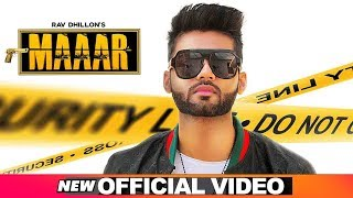Maaar (Official Video) | Rav Dhillon ft Gurlej Akhtar | Latest Punjabi Songs 2019 | Speed Records