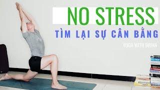 YOGA Giảm Stress - Tìm lại sự Cân Bằng (30 phút - Mọi trình độ) | YOGA WITH BRIAN