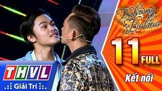 THVL | Kịch cùng Bolero Mùa 2 - Tập 11: Kết nối