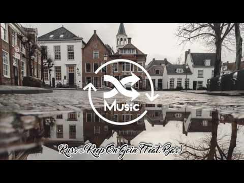 Russ - Keep On Goin (Feat. Bas)