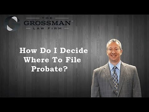 How to figure out where to file for probate?
