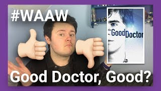 """Autistic Guy Reviews """"The Good Doctor"""" Season 1"""