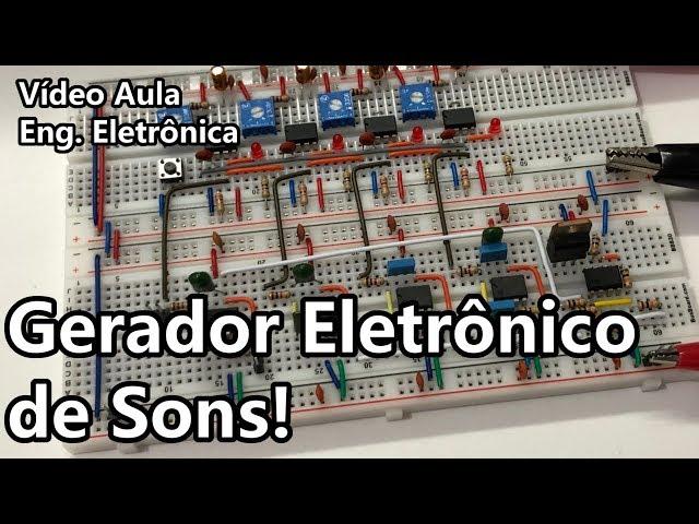GERADOR SONORO ELETRÔNICO | Vídeo Aula #315